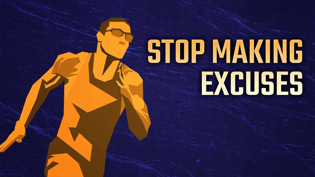 stop_making_excuses